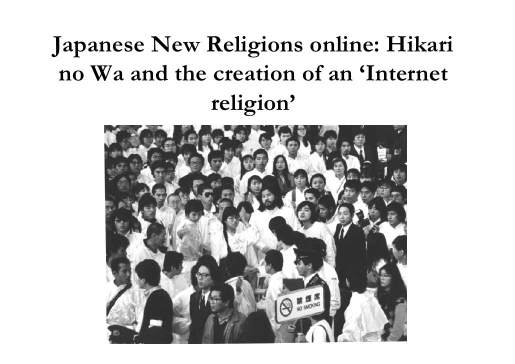 Japanese New Religions online: Hikari no Wa and the creation of an 'Internet               religion'
