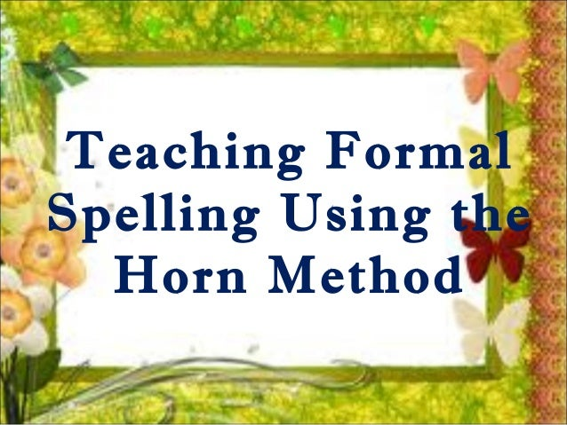 Teaching Formal Spelling Using the Horn Method