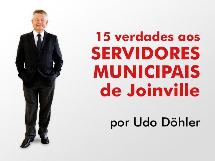 15 Verdades aos Servidores municipais de Joinville
