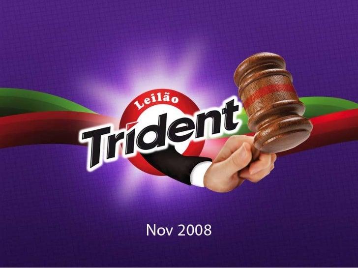 OBJETIVOS         Mostrar que Trident agora tem mais              sabor por mais tempo.  Fazer a marca aparecer na imprens...
