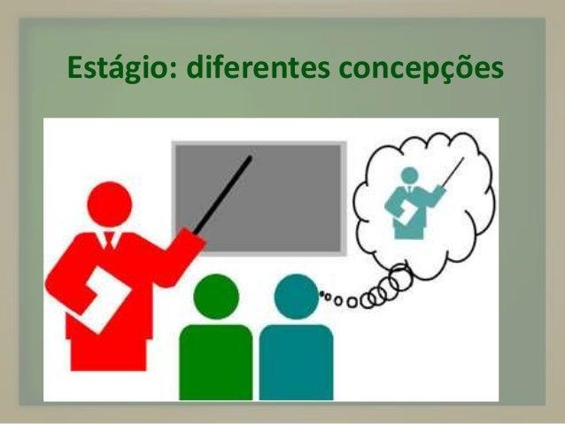 Estágio: diferentes concepções