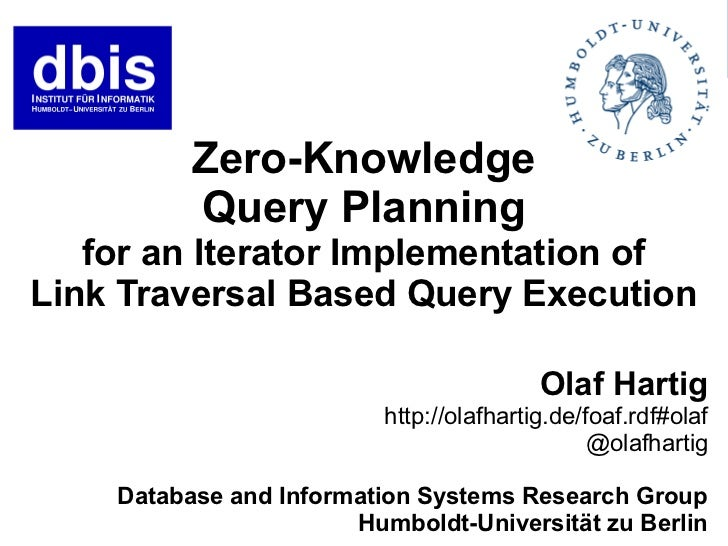 Zero-Knowledge          Query Planning   for an Iterator Implementation ofLink Traversal Based Query Execution            ...
