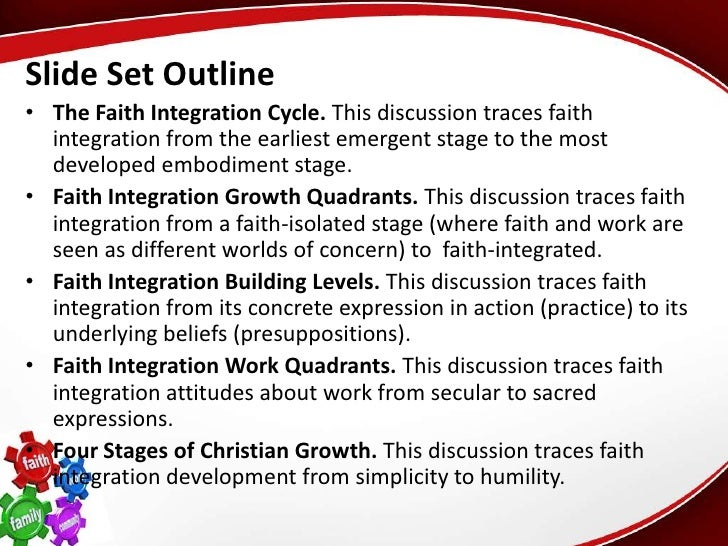 faith intergration Searching for faith integration in computer science l a reibling 2 many disciplines have their own specific issues, or at least share issues within a class of.