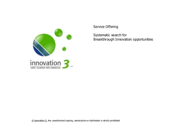 SLIDESETBREAKTHROUGHINNOVATION.PPTX © innovation-3; Any unauthorized copying, reproduction or distribution is strictly pro...