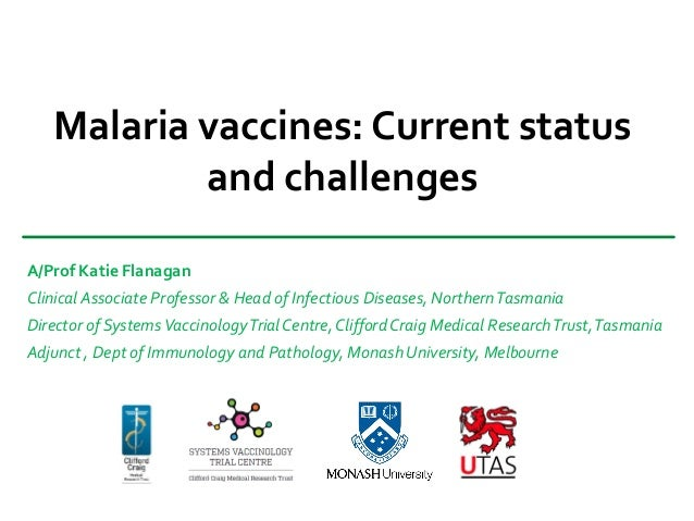 current status of malaria vaccinology Major research areas include enhancing the basic understanding of malaria pathogenesis and immunity in humans, developing strategies for the following is the list of scholars from laboratory of malaria immunology and vaccinology who contributed and/or serves as editors for one or more.