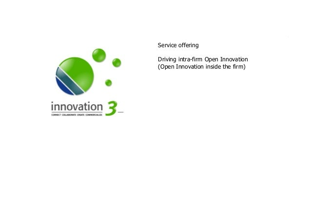 SLIDESETINTRA-FIRMOI.PPTX Service offering Driving intra-firm Open Innovation (Open Innovation inside the firm)