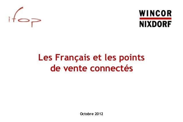 Les Français et les points  de vente connectés          Octobre 2012