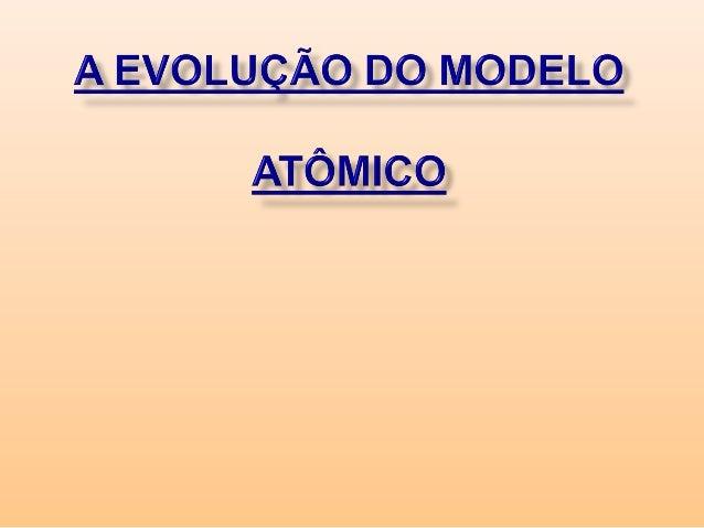 Inicialmente o átomo foi considerado comouma partícula maciça e indivisível, porém, como passar do tempo, novas pesquisasr...