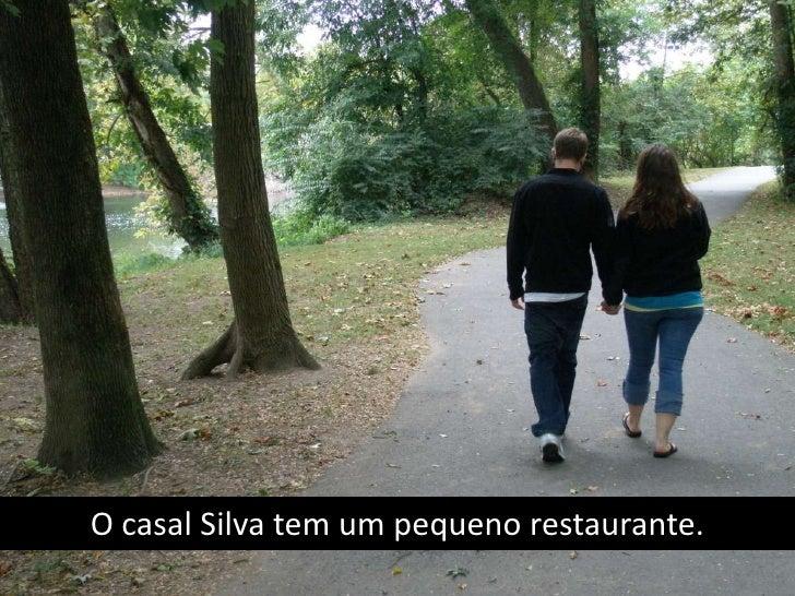 O casal Silva tem um pequeno restaurante.
