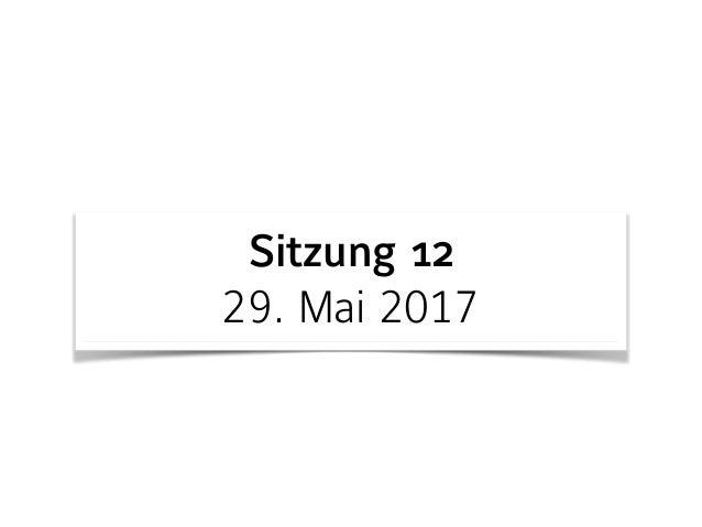 Sitzung 12 29. Mai 2017