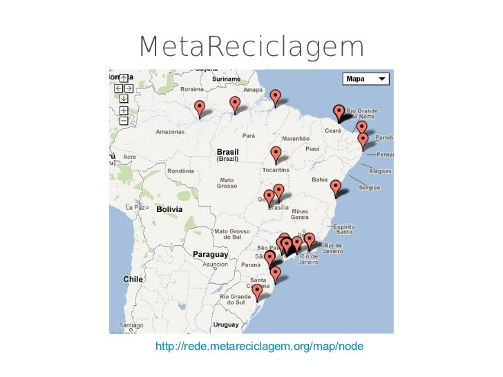 MetaReciclagem http://rede.metareciclagem.org/map/node