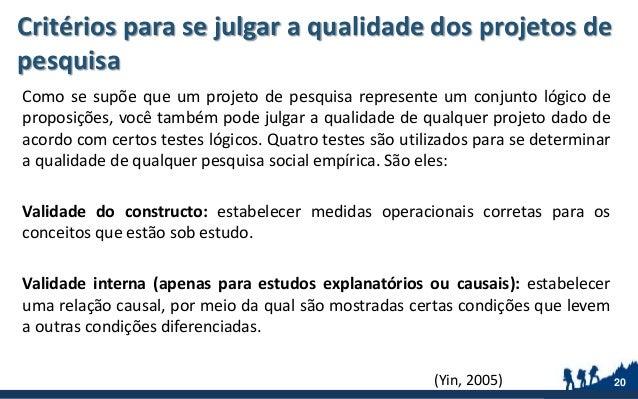 Critérios para se julgar a qualidade dos projetos de pesquisa Como se supõe que um projeto de pesquisa represente um conju...