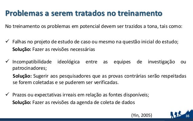 Problemas a serem tratados no treinamento No treinamento os problemas em potencial devem ser trazidos a tona, tais como: ...