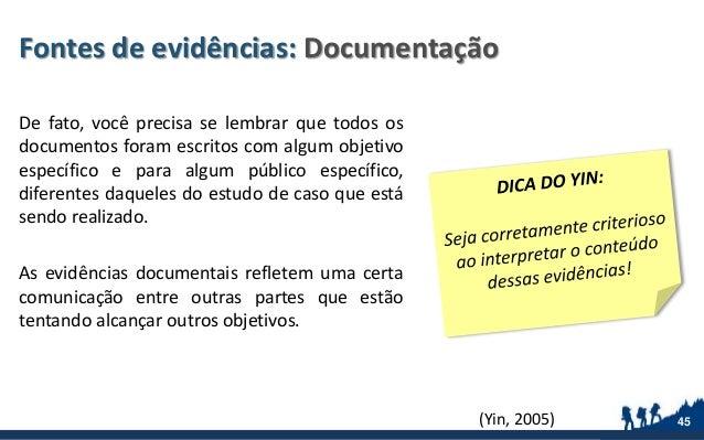 Fontes de evidências: Documentação De fato, você precisa se lembrar que todos os documentos foram escritos com algum objet...