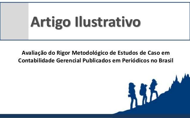 Artigo Ilustrativo Avaliação do Rigor Metodológico de Estudos de Caso em Contabilidade Gerencial Publicados em Periódicos ...