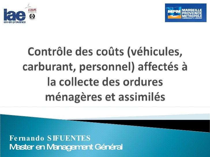 Contrôle des coûts (véhicules, carburant, personnel) affectés à la collecte des ordures ménagères et assimilés<br />Fernan...