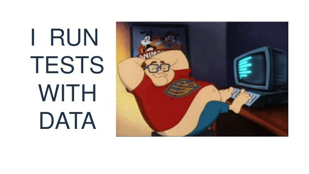 I RUN TESTS WITH DATA