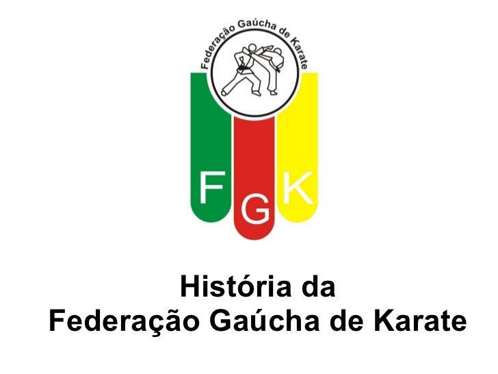 História da Federação Gaúcha de Karate