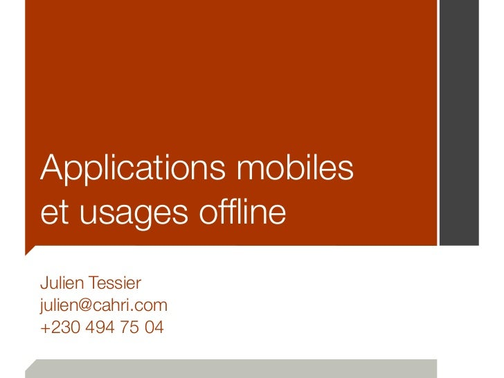 Applications mobileset usages offlineJulien Tessierjulien@cahri.com+230 494 75 04