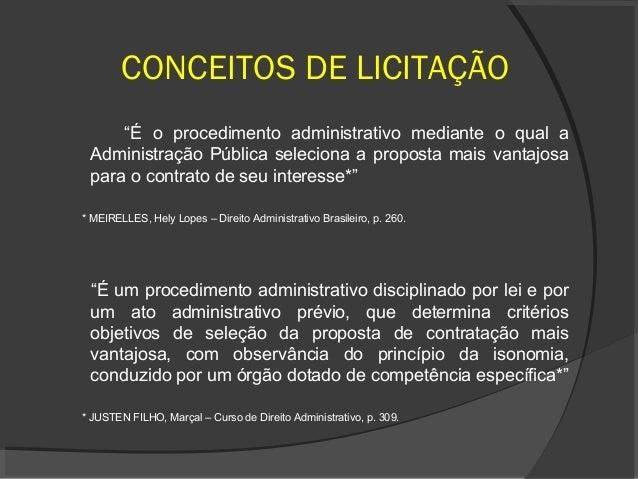 """CONCEITOS DE LICITAÇÃO     """"É o procedimento administrativo mediante o qual a Administração Pública seleciona a proposta m..."""
