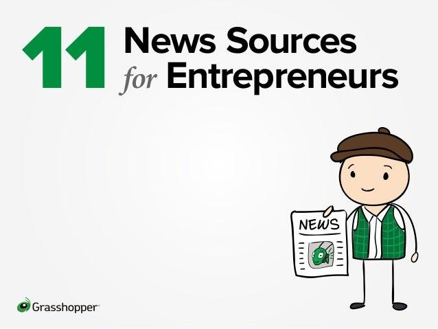 News Sourcesfor Entrepreneurs11