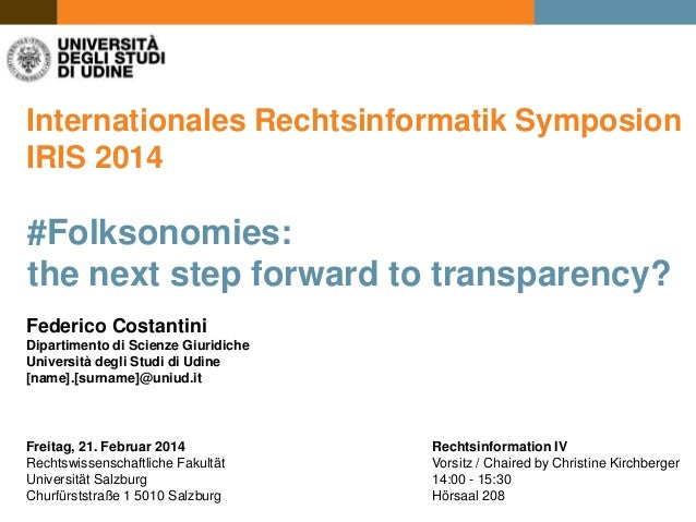 Internationales Rechtsinformatik Symposion IRIS 2014  #Folksonomies: the next step forward to transparency? Federico Costa...
