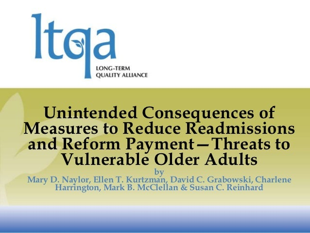 Unintended Consequences ofMeasures to Reduce Readmissionsand Reform Payment—Threats to    Vulnerable Older Adults         ...