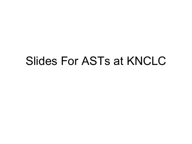 Slides For ASTs at KNCLC
