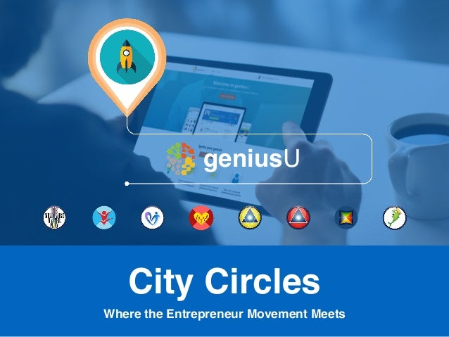 Where the Entrepreneur Movement Meets geniusU City Circles