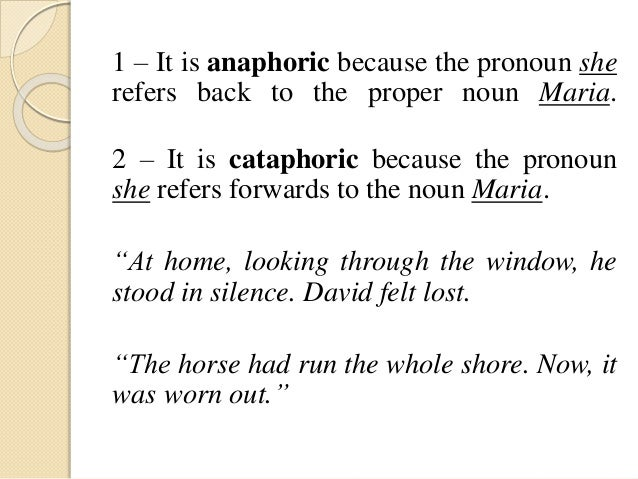 anaphoric and cataphoric reference according to Linguee culture per la mediazionelinguistica lingua inglese2  order according to cause-  (anaphoric,cataphoric), exophoric anaphoric reference:.