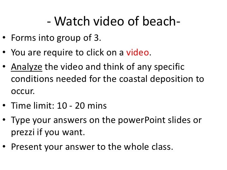 - Watch video of beach-• Forms into group of 3.• You are require to click on a video.• Analyze the video and think of any ...
