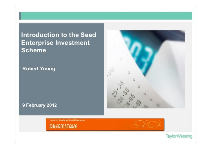 Introduction to the SeedEnterprise InvestmentSchemeRobert Young9 February 2012