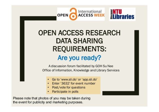OPEN ACCESS RESEARCH DATA SHARING REQUIREMENTS: Are you ready? • Go to 'www.sli.do' or 'app.sli.do' • Enter '3632' for eve...