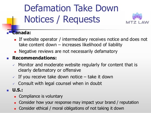 Defamation Take Down Notices / Requests  Canada:  If website operator / intermediary receives notice and does not take c...