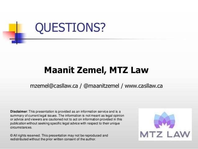 QUESTIONS? Maanit Zemel, MTZ Law mzemel@casllaw.ca / @maanitzemel / www.casllaw.ca Disclaimer: This presentation is provid...