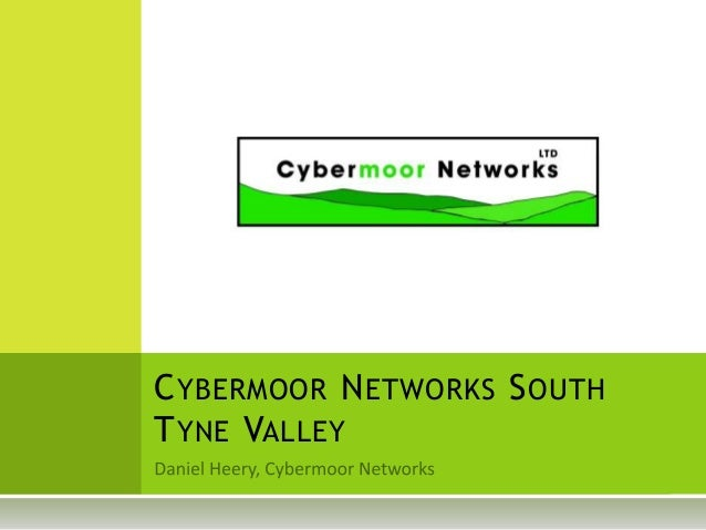 CYBERMOOR NETWORKS SOUTH TYNE VALLEY