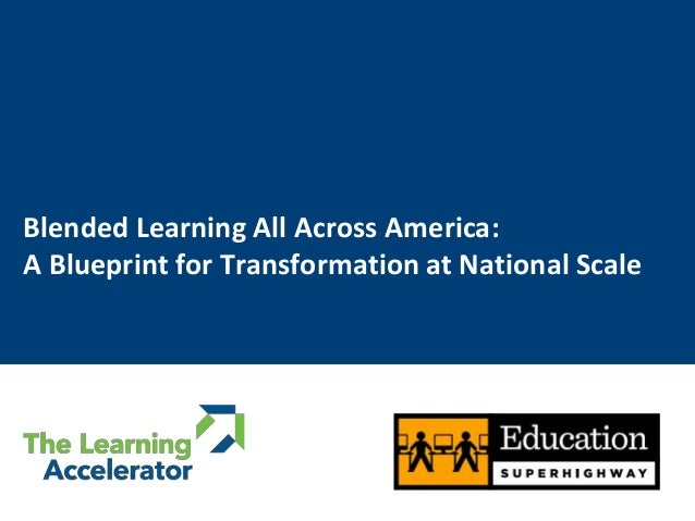 Blended learning across america a blueprint for transformation at blended learning all across america a blueprint for transformation at national scale malvernweather Image collections