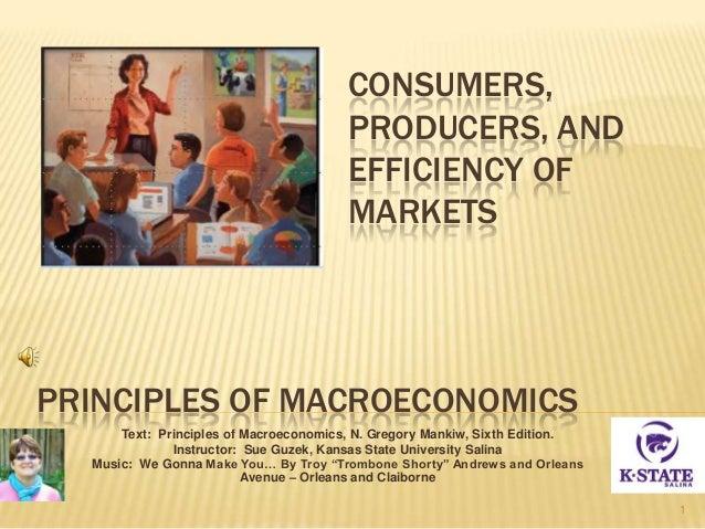 PRINCIPLES OF MACROECONOMICS Text: Principles of Macroeconomics, N. Gregory Mankiw, Sixth Edition. Instructor: Sue Guzek, ...