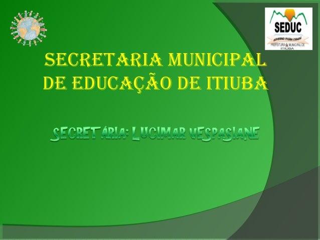 SECRETARIA MUNICIPAL DE EDUCAÇÃO DE ITIUBA