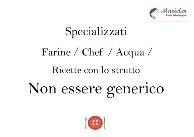 SpecializzatiFarine / Chef / Acqua /Non essere genericoRicette con lo strutto