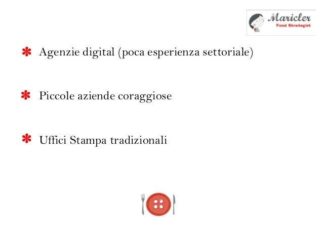 Agenzie digital (poca esperienza settoriale)Piccole aziende coraggioseUffici Stampa tradizionali***