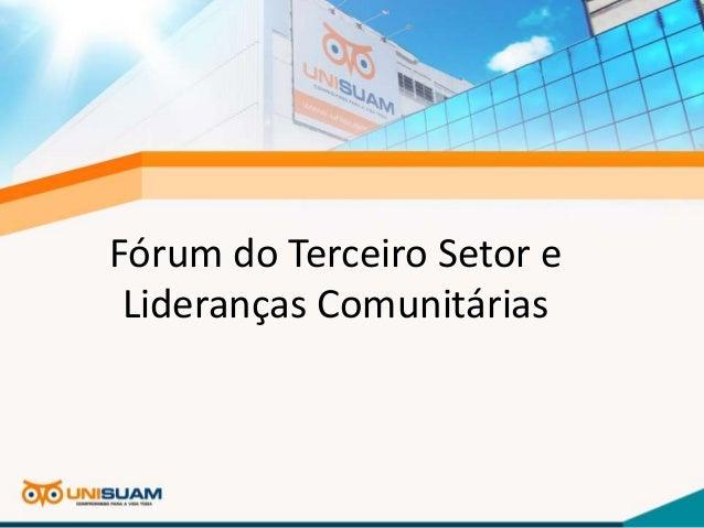 Fórum do Terceiro Setor e Lideranças Comunitárias