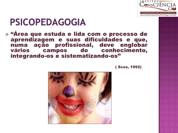 O psicopedagogo é as intervenções nas dificuldades de aprendizagem 9