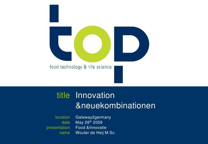 title<br />Innovation & neuekombinationen<br />location<br />date<br />presentation<br />name<br />Gateway2germany<br />Ma...
