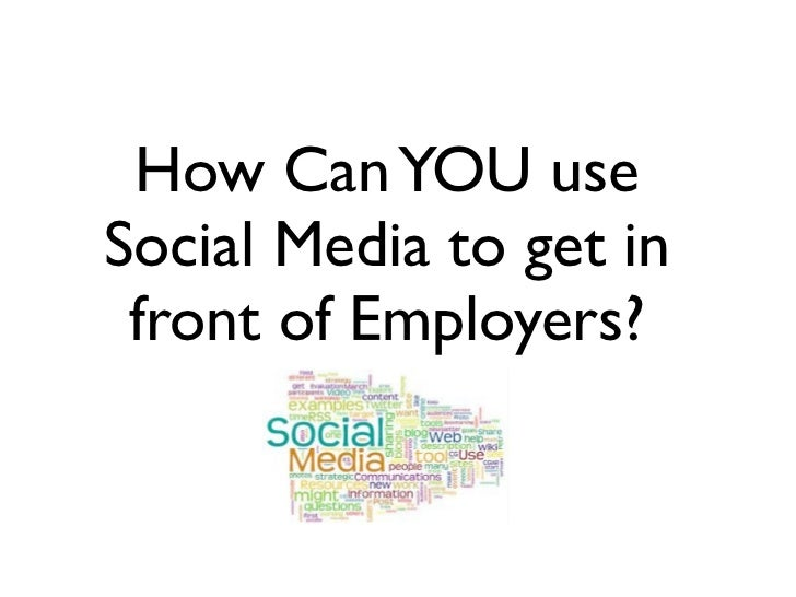 How Can YOU useSocial Media to get in front of Employers?
