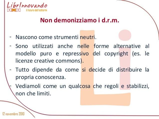 12 novembre 2010 Li - Nascono come strumenti neutri. - Sono utilizzati anche nelle forme alternative al modello puro e rep...