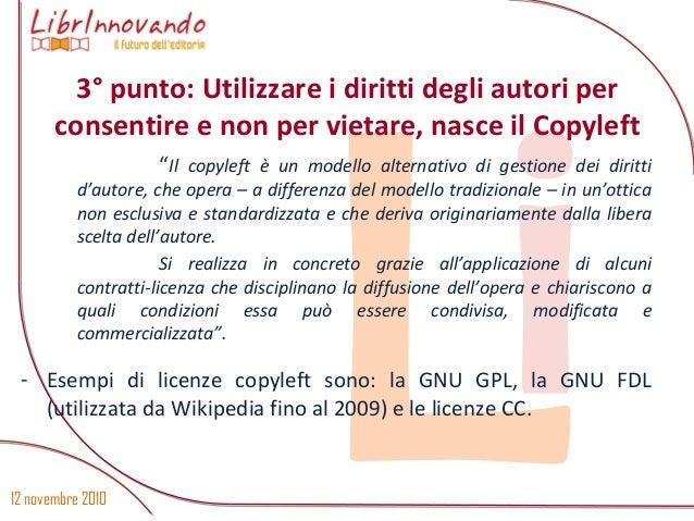 """12 novembre 2010 Li """"Il copyleft è un modello alternativo di gestione dei diritti d'autore, che opera – a differenza del m..."""