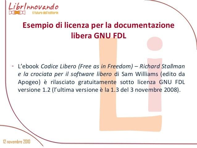 12 novembre 2010 Li- L'ebook Codice Libero (Free as in Freedom) – Richard Stallman e la crociata per il software libero di...