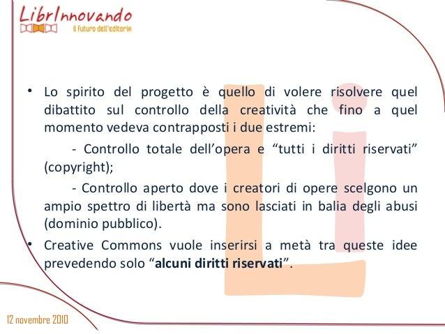 12 novembre 2010 Li • Lo spirito del progetto è quello di volere risolvere quel dibattito sul controllo della creatività c...