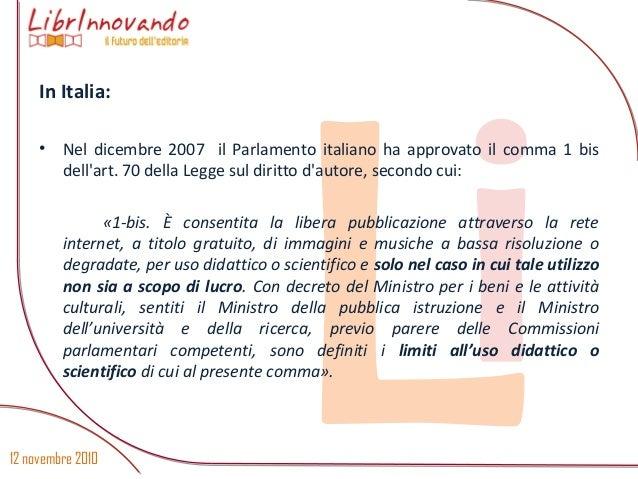 12 novembre 2010 Li In Italia: • Nel dicembre 2007 il Parlamento italiano ha approvato il comma 1 bis dell'art. 70 della L...